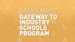 QLD ICT Gateway Industry School Program DESBT